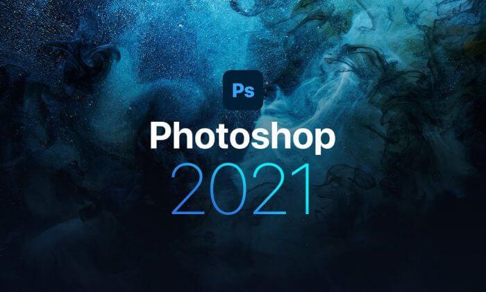 Top tính năng tuyệt vời trong Adobe Photoshop 2021